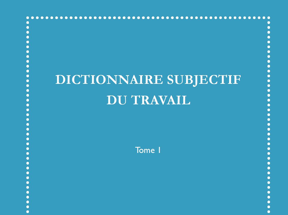 Couverture du dictionnaire subjectif du travail - Tome 1