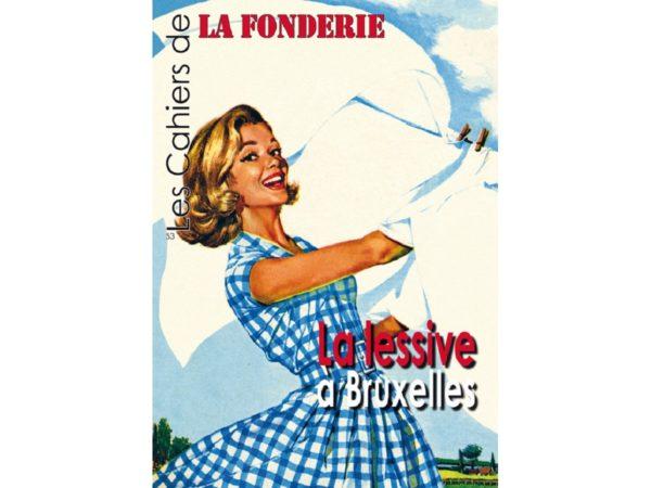 Couverture du Cahier de La Fonderie 53 sur laquelle apparait une femme étendant son linge, image tirée d'une publicité pour le produit de lessive Tide.