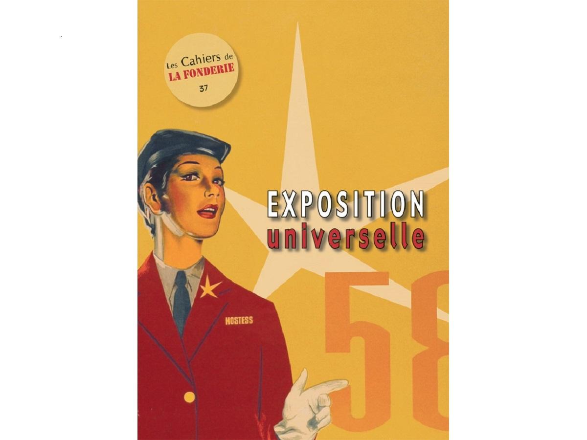 """Couverture du Cahier de La Fonderie n°37, """"Exposition universelle""""."""