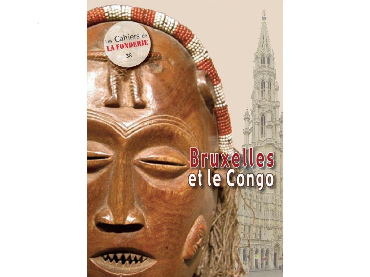 """Couverture du Cahier de La Fonderie n°38, """"Bruxelles et le Congo""""."""