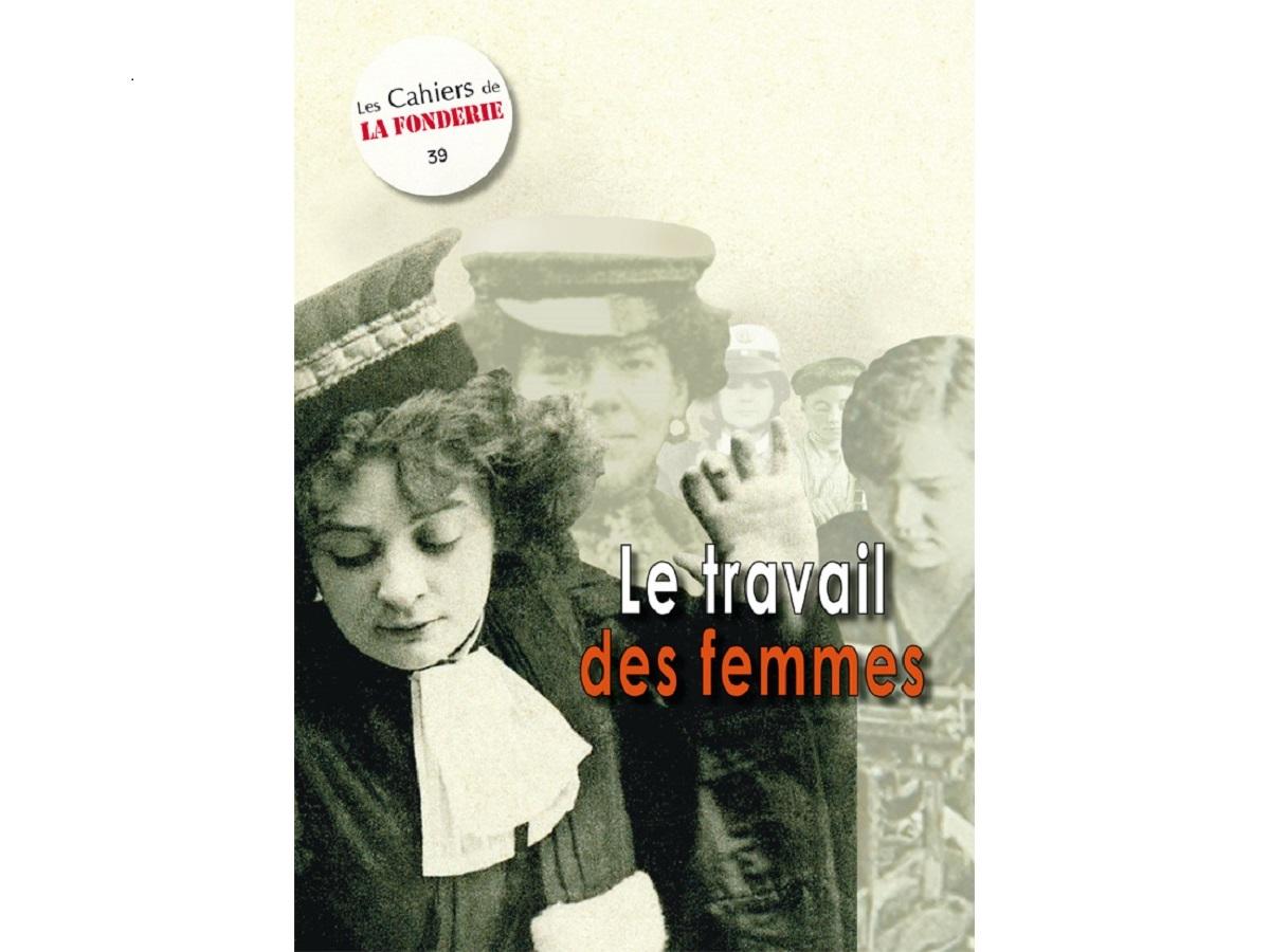 """Couverture du Cahier de La Fonderie n°39, """"Le travail des femmes""""."""