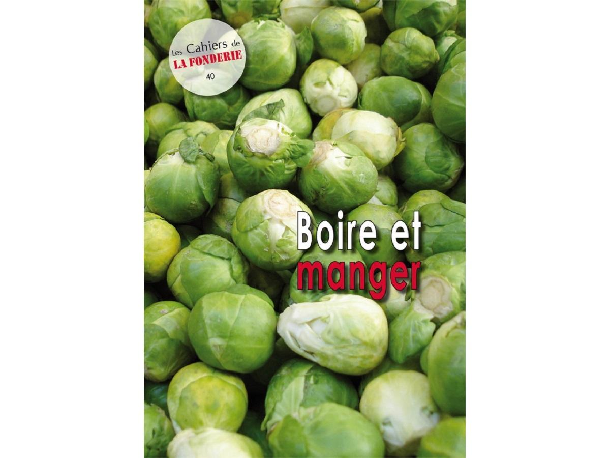 """Couverture du Cahier de La Fonderie n°40, """"Boire et manger""""."""