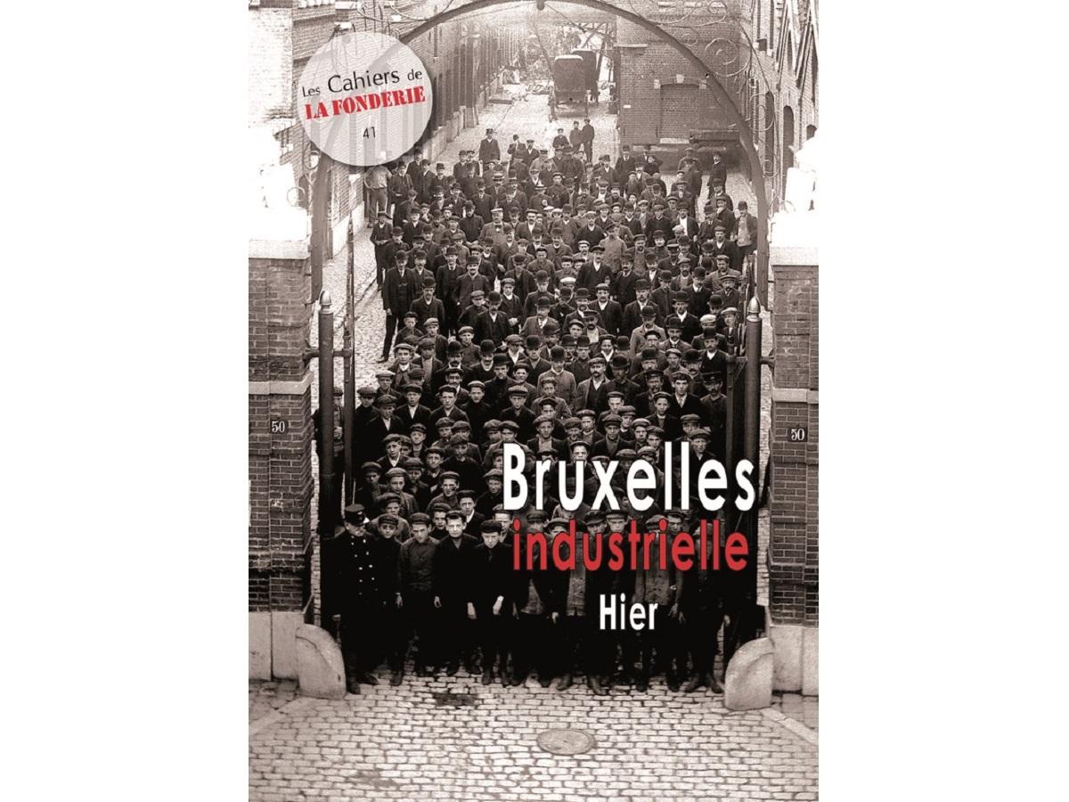 """Couverture du Cahier de La Fonderie n°41, """"Bruxelles industrielle. Hier""""."""
