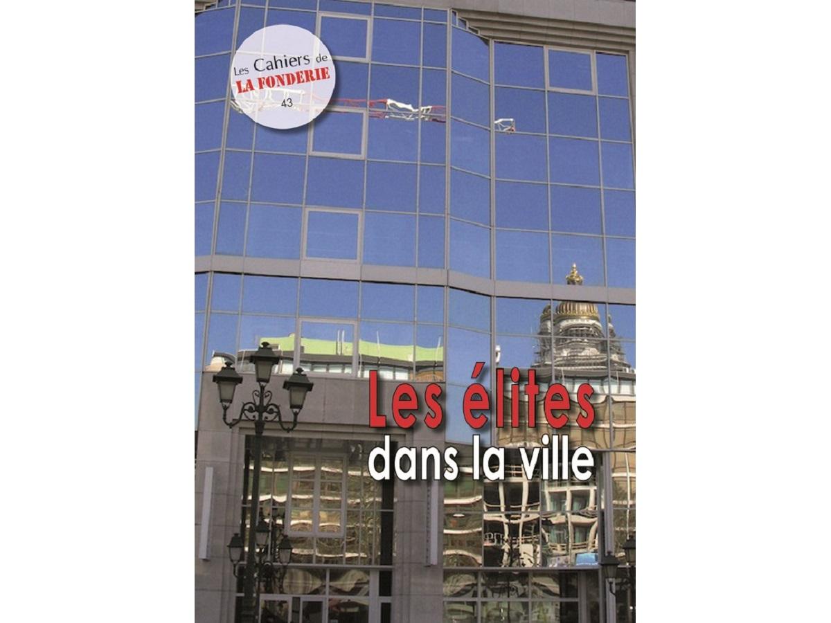 """Couverture du Cahier de La Fonderie n°43, """"Les élites dans la ville""""."""