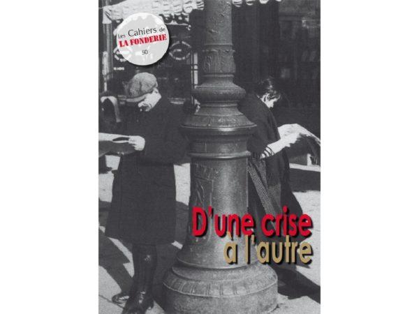 """Couverture du Cahier de La Fonderie n°50, """"D'une crise à l'autre""""."""